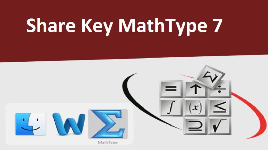 Share Key MathType 7.4 kích hoạt bản quyền vĩnh viễn