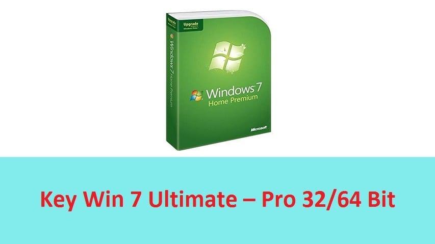 Chia sẻ Key Win 7 Ultimate – Pro 32/64 Bit miễn phí mới nhất