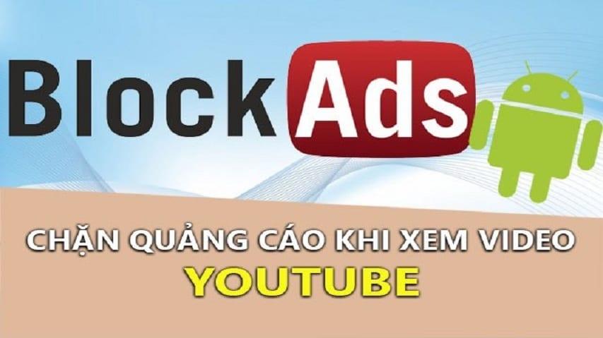 Cách chặn quảng cáo, tắt quảng cáo Youtube trên Android