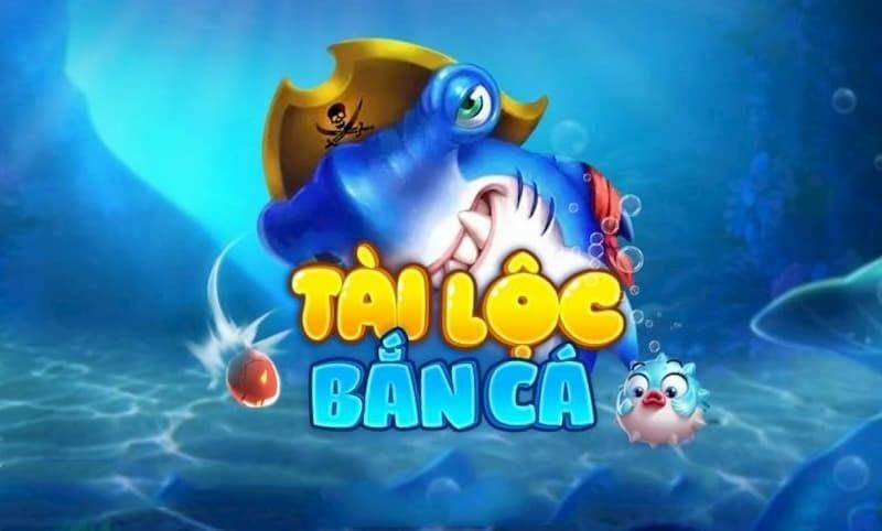 Bắn cá Tài Lộc Club
