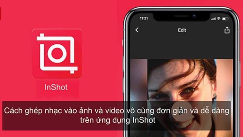 Cách sử dụng InShot trong ghép nhạc vào ảnh, video
